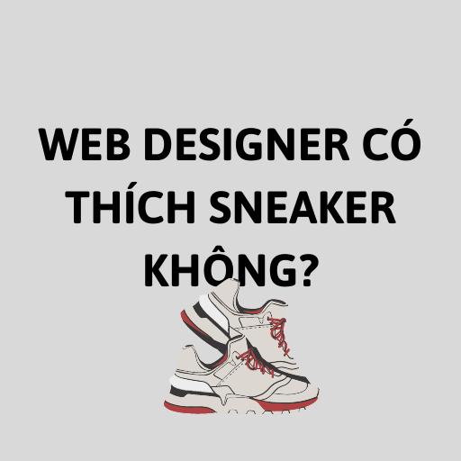 Web Designer Có Thích Sneaker Không?